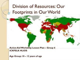 Division of Resources :  Our Footprints in O ur World
