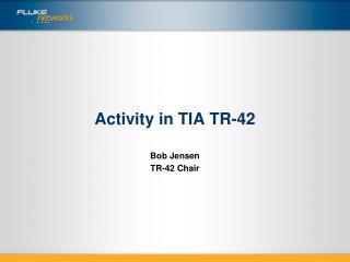 Activity in TIA TR-42