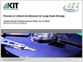Preview  of a  Novel  Architecture for Large Scale Storage
