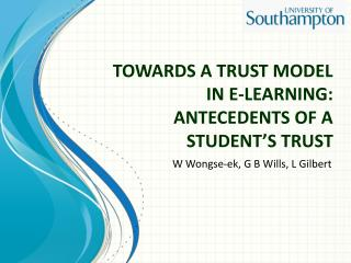 TOWARDS  A TRUST MODEL IN E-LEARNING: ANTECEDENTS OF A STUDENT'S TRUST
