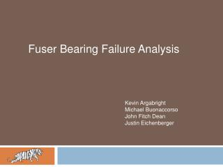 Fuser Bearing Failure Analysis