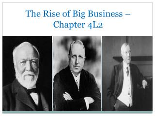 The Rise of Big Business � Chapter 4L2