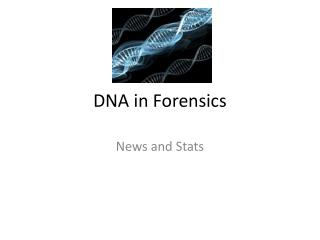 DNA in Forensics