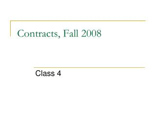 Contracts, Fall 2008