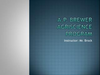 A.P. Brewer Agriscience Program