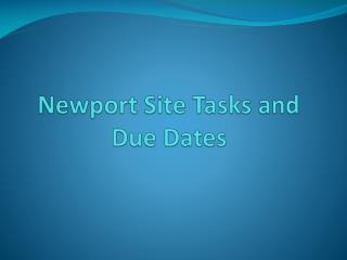 Newport Site Tasks and Due Dates