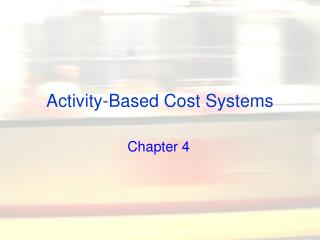 Activity-Based Cost Systems