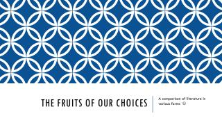 The fruits of our choices