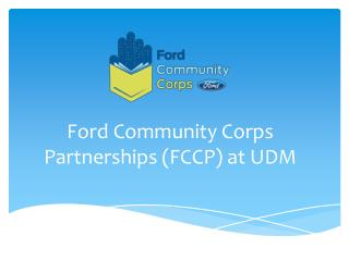 Ford Community Corps Partnerships (FCCP) at UDM