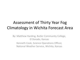 Assessment of Thirty Year Fog Climatology in Wichita Forecast Area
