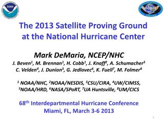 The 2013 Satellite Proving Ground at the National Hurricane Center