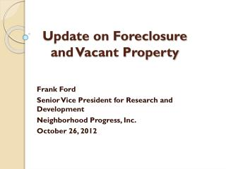 Update on Foreclosure  and Vacant Property