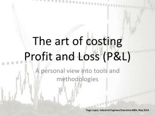 The art of costing Profit and Loss (P&L)