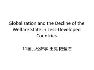 Globalization and the Decline of the Welfare State in Less-Developed Countries