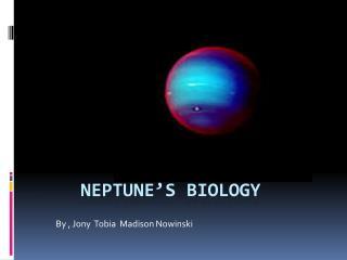 Neptune's biology