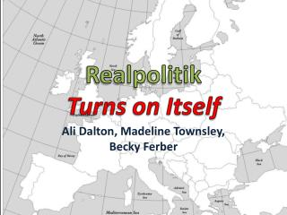 Realpolitik Turns on Itself