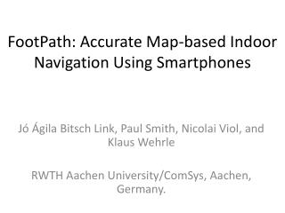 FootPath: Accurate Map-based Indoor Navigation  Using Smartphones