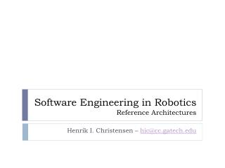 Software Engineering in Robotics Reference Architectures