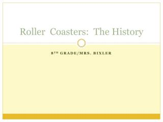 Roller  Coasters:  The History