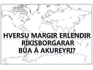 Hversu margir erlendir ríkisborgarar búa  á  Akureyri ?