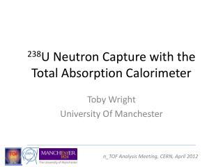 238 U Neutron Capture with the Total Absorption Calorimeter