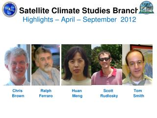 Satellite Climate Studies  Branch Highlights  –  April –  September  2012