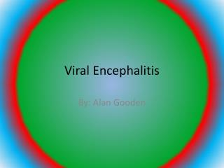 Viral Encephalitis