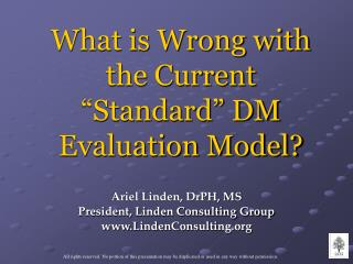 What is Wrong with the Current  Standard  DM Evaluation Model