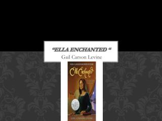 """ELLA Enchanted """