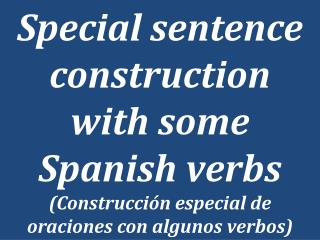 Certain Spanish verbs require special construction.  They are used with indirect object pronouns.