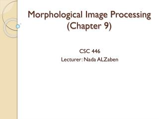 Morphological Image Processing (Chapter 9)