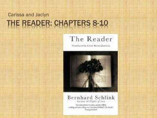 The Reader :  Chapters  8-10