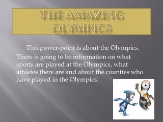 The amazing Olympics
