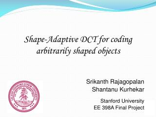 Shape-Adaptive DCT for  coding arbitrarily shaped objects