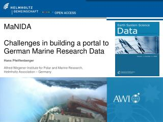 MaNIDA Challenges in  building  a  portal to  German Marine Research  Data Hans Pfeiffenberger