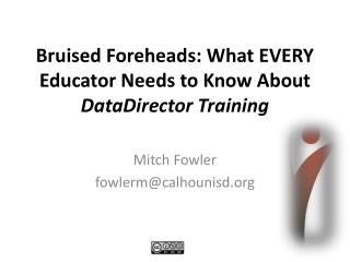 Bruised Foreheads: What EVERY Educator Needs to Know About  DataDirector Training