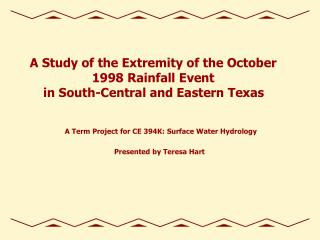 A Study of the Extremity of the October  1998 Rainfall Event  in South-Central and Eastern Texas