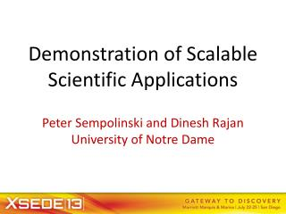 Demonstration of Scalable Scientific Applications