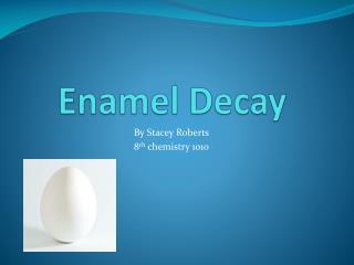 Enamel Decay