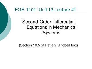 EGR  1101: Unit 13  Lecture  #1
