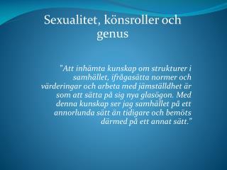 Sexualitet , könsroller  och genus