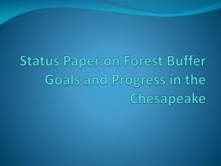 Status Paper on Forest Buffer Goals and Progress in the Chesapeake