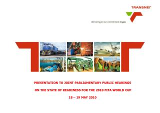 PRESENTATION TO JOINT PARLIAMENTARY PUBLIC HEARINGS   ON THE STATE OF READINESS FOR THE 2010 FIFA WORLD CUP  18   19 MAY