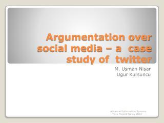 Argumentation over social media – a  case study of  twitter