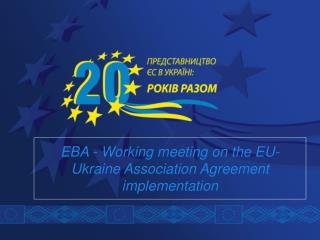 EBA - Working  meeting on the EU-Ukraine Association Agreement implementation