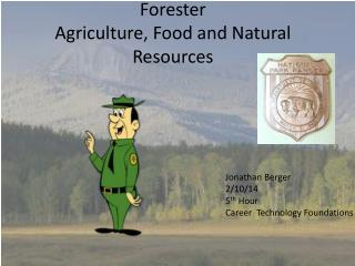 Forester Agriculture, Food and Natural Resources