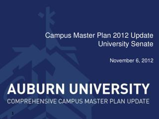 Campus Master Plan 2012 Update University Senate November 6, 2012