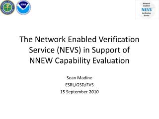 The Network Enabled Verification Service (NEVS) in Support of NNEW Capability Evaluation