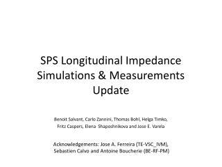 SPS Longitudinal Impedance Simulations & Measurements Update