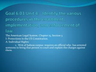 The American Legal System. Chapter 15, Section 3 I: Protections in the US Constitution.